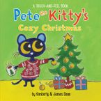 Pete the Kitty's Cozy Christmas Touch & Feel Board Book
