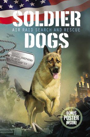 Cover image - Soldier Dogs #1: Air Raid Search and Rescue