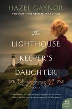The Lighthouse Keeper's Daughter Hardcover  by Hazel Gaynor