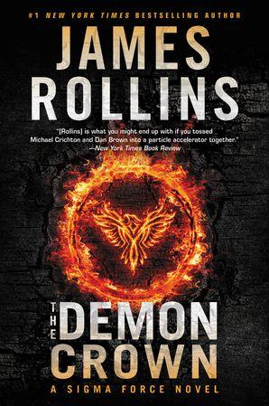 The Demon Crown: A Sigma Force Novel (Sigma Force Novels 12) Paperback  by James Rollins