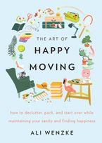 The Art of Happy Moving Hardcover  by Ali Wenzke