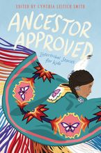 Ancestor Approved: Intertribal Stories for Kids