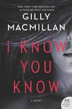 I Know You Know Paperback  by Gilly Macmillan