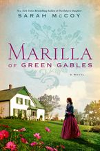 Marilla of Green Gables Paperback  by Sarah McCoy