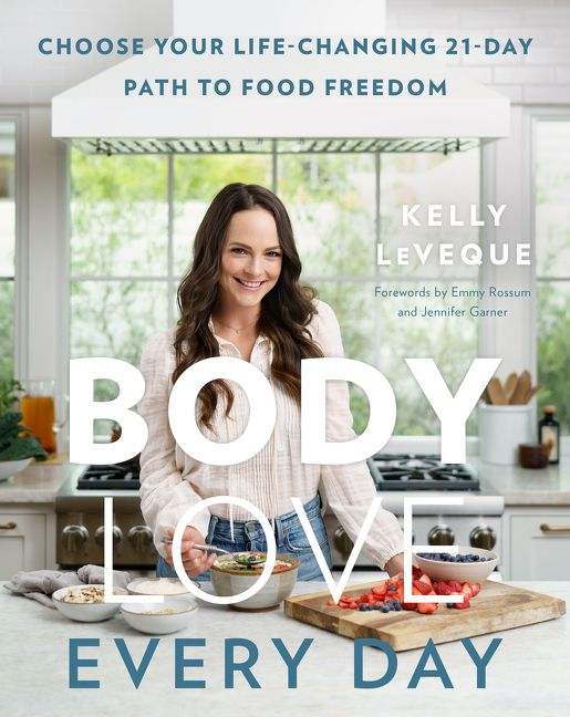 Body Love Every Day - Kelly LeVeque - Hardcover