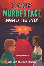 Camp Murderface #2: Doom in the Deep Hardcover  by Saundra Mitchell