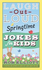 Laugh-Out-Loud Springtime Jokes for Kids Paperback  by Rob Elliott