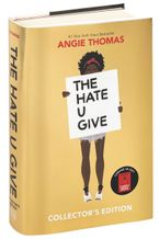 The Hate U Give Collector's Edition Hardcover  by Angie Thomas