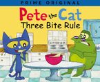 Pete the Cat: Three Bite Rule Hardcover  by James Dean