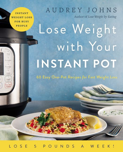 Lose Weight With Your Instant Pot Audrey Johns Paperback