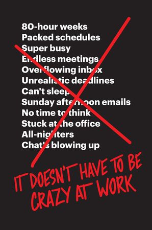 Book cover image: It Doesn't Have to Be Crazy at Work | USA Today Bestseller