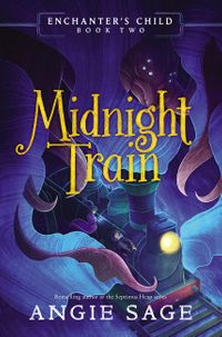 enchanters-child-book-two-midnight-train