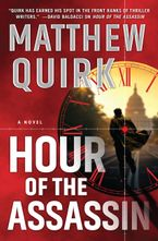 Hour of the Assassin Hardcover  by Matthew Quirk