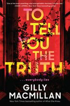 To Tell You the Truth Hardcover  by Gilly Macmillan