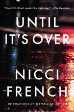 Until It's Over Paperback  by Nicci French