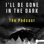 I'll Be Gone in the Dark Preview Downloadable audio file UBR by HarperAudio
