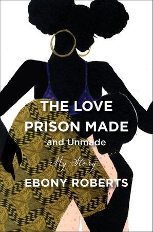 the-love-prison-made-and-unmade-my-story