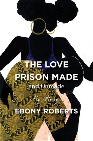 The Love Prison Made and Unmade book image