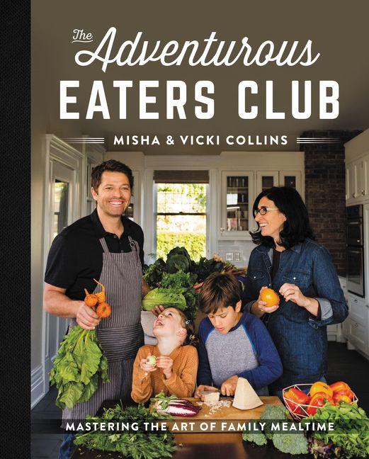 The Adventurous Eaters Club - Misha Collins - Hardcover