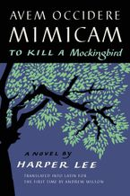Avem Occidere Mimicam Hardcover  by Harper Lee