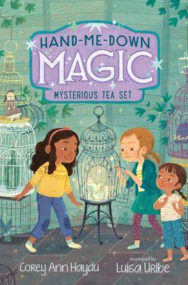 Hand-Me-Down Magic #4: Mysterious Tea Set