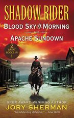 Shadow Rider: Blood Sky at Morning and Shadow Rider: Apache Sundown Paperback  by Jory Sherman