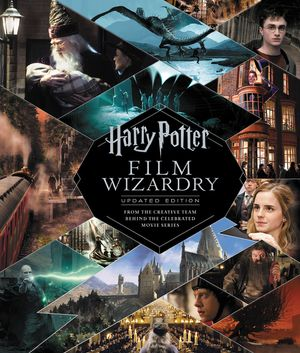 Harry Potter Film Wizardry: Updated Edition book image