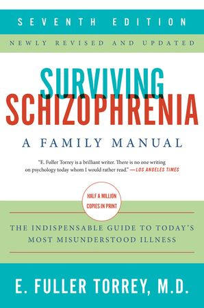 Surviving Schizophrenia, 7th Edition: A Family Manual Paperback  by