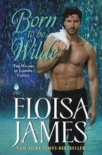Born to Be Wilde Hardcover  by Eloisa James