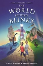 The World Between Blinks #1 Hardcover  by Amie Kaufman