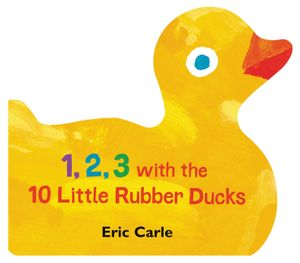 1, 2, 3 with the 10 Little Rubber Ducks book image