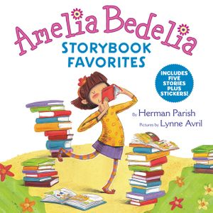 Amelia Bedelia Storybook Favorites book image
