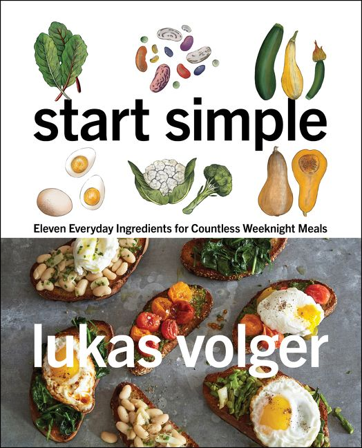Book cover image: Start Simple: Eleven Everyday Ingredients for Countless Weeknight Meals