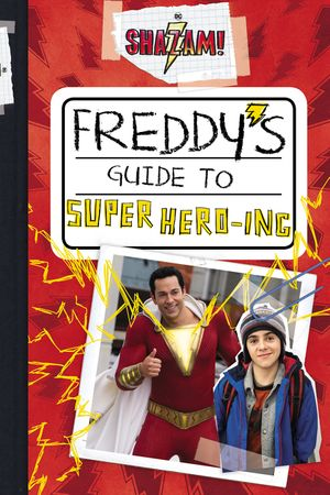 Shazam!: Freddy's Guide to Super Hero-ing book image
