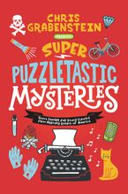 Super Puzzletastic Mysteries Hardcover  by Chris Grabenstein