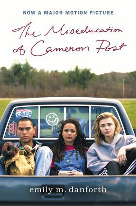 The Miseducation of Cameron Post Movie Tie-in Edition