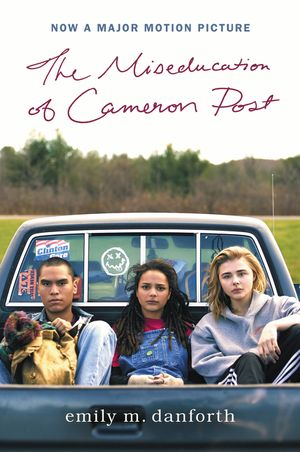The Miseducation of Cameron Post Movie Tie-in Edition book image