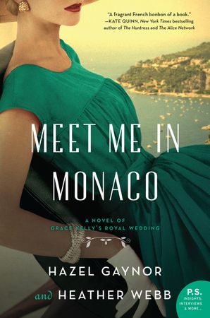 Meet Me in Monaco: A Novel of Grace Kelly's Royal Wedding Paperback  by Hazel Gaynor
