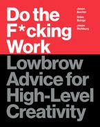 Do the F*cking Work Hardcover  by Brian Buirge