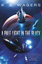 A Pale Light in the Black Hardcover  by K. B. Wagers
