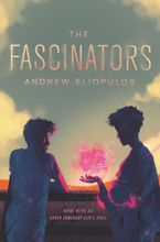 The Fascinators Hardcover  by Andrew Eliopulos
