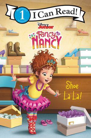Disney Junior Fancy Nancy: Shoe La La! book image