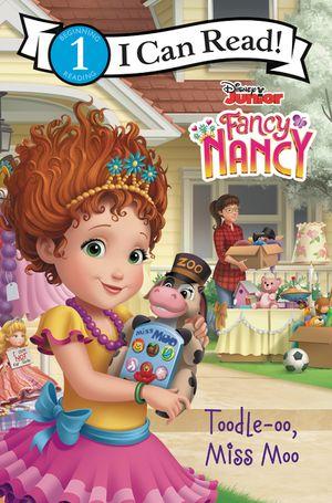 Disney Junior Fancy Nancy: Toodle-oo, Miss Moo book image
