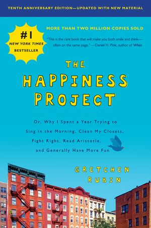 The Happiness Project, Tenth Anniversary Edition book image