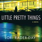 Little Pretty Things Downloadable audio file UBR by Lori Rader-Day