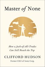 Book cover image: Master of None: How a Jack-of-All-Trades Can Still Reach the Top