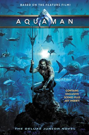 Aquaman: The Deluxe Junior Novel book image