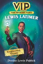 Incredible Lives #1: Lewis Latimer