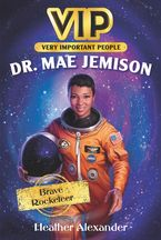 Incredible Lives #2: Dr. Mae Jemison eBook  by Heather Alexander