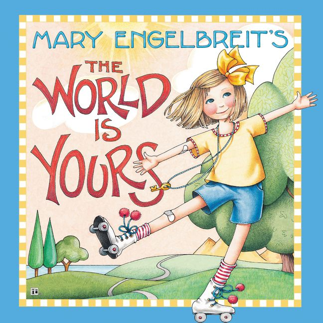 - Mary Engelbreit's The World Is Yours - Mary Engelbreit - Hardcover